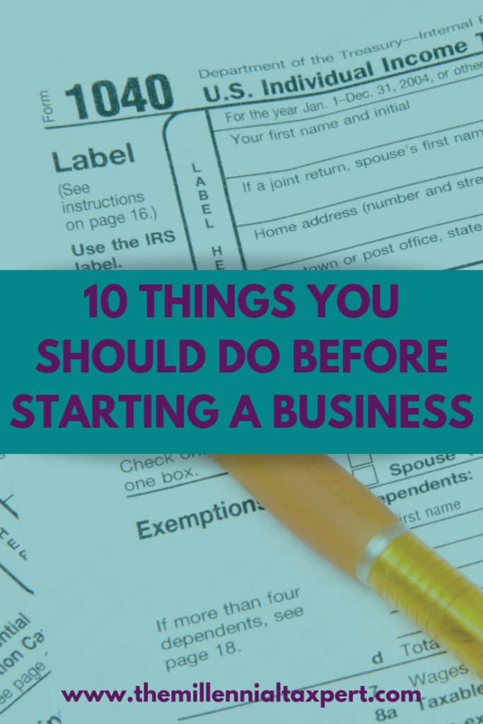10 things to do before starting a business. www.themillennialtaxpert.com