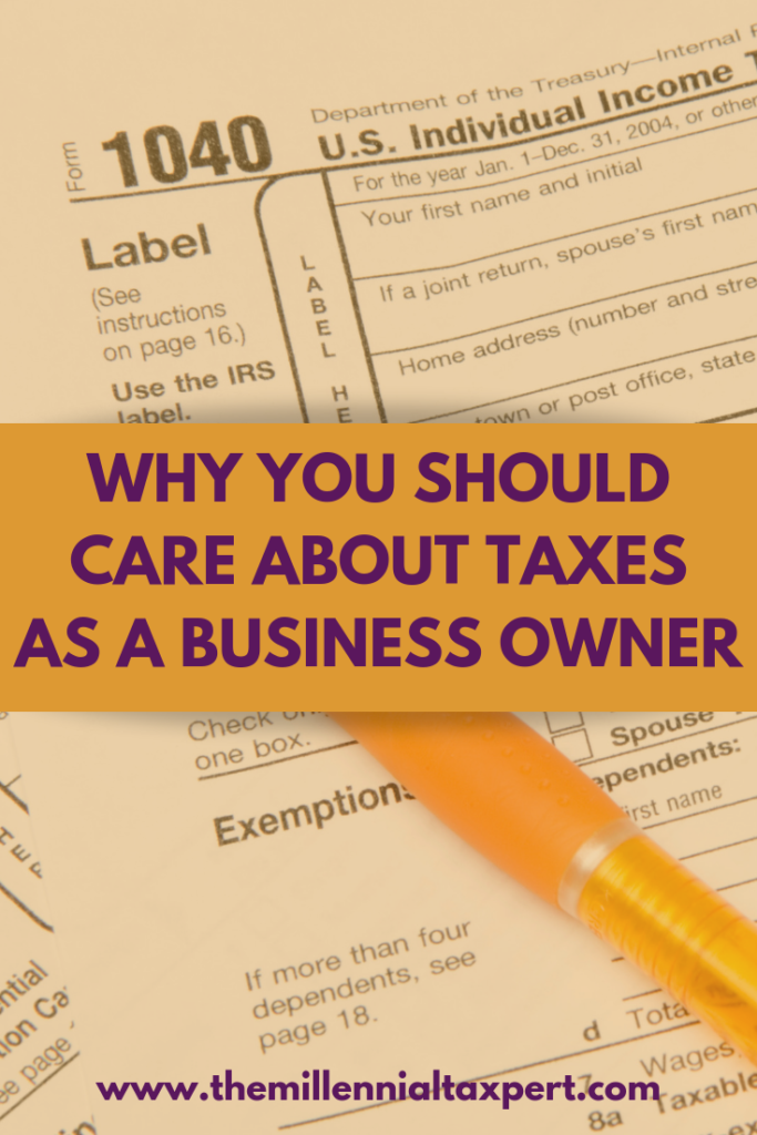 Small business owners should care about taxes to utilize tax planning opportunities and because tax expense impacts their bottom line.