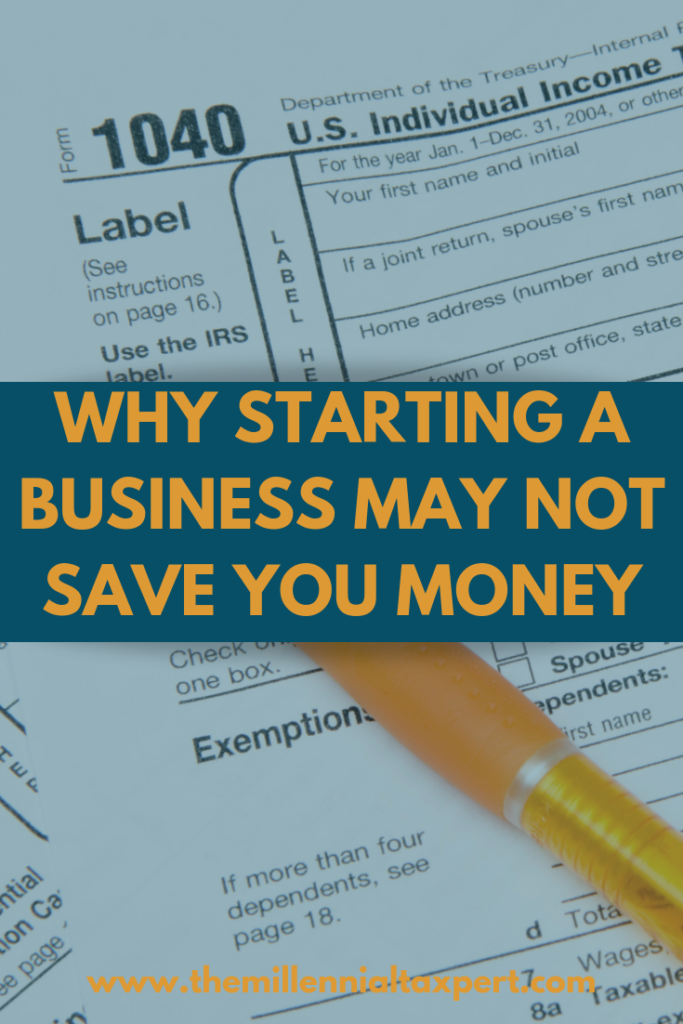 Why Starting a Business May Not Save You Money on Taxes