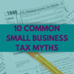 Common Tax Myths for Small Businesses