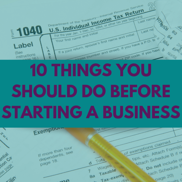 10 Things To Do Before Starting A Business