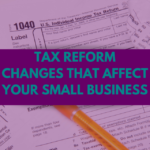 Tax Reform Changes That Affect Your Business