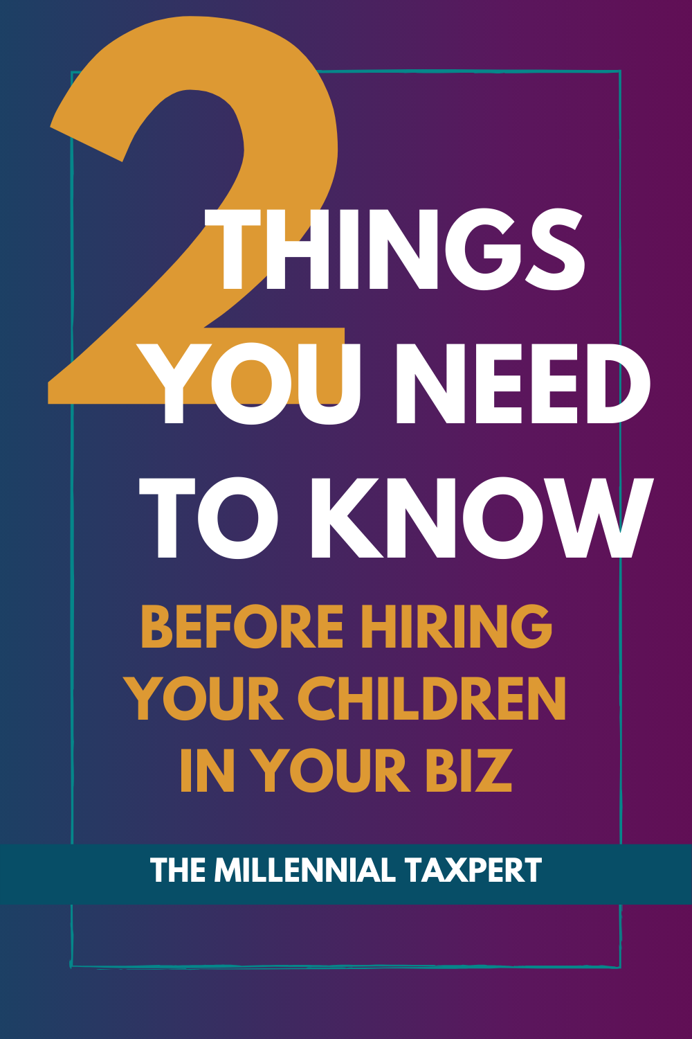Pinterest Graphic: 2 things you need to know before hiring your children