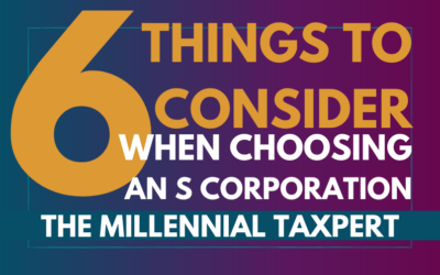 Choosing an S Corporation | 6 Things to Consider