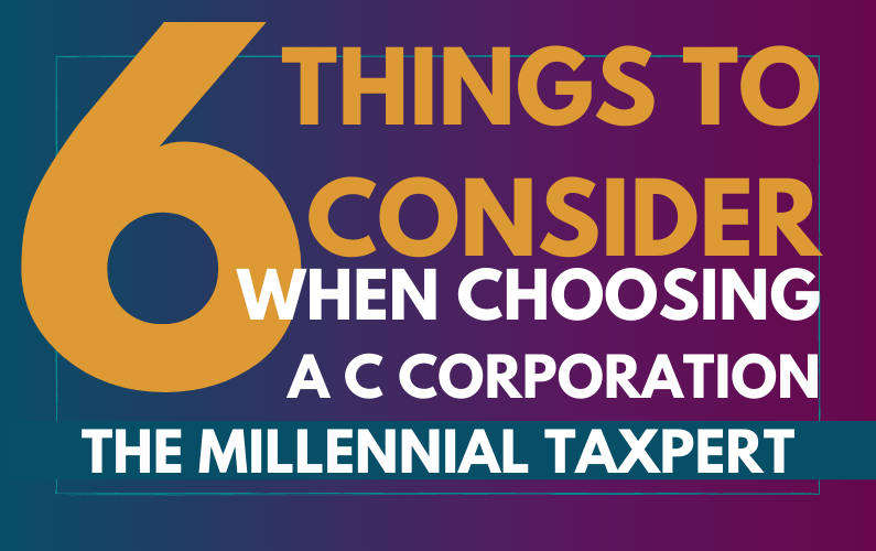 Choosing a C Corporation | 6 Things to Consider